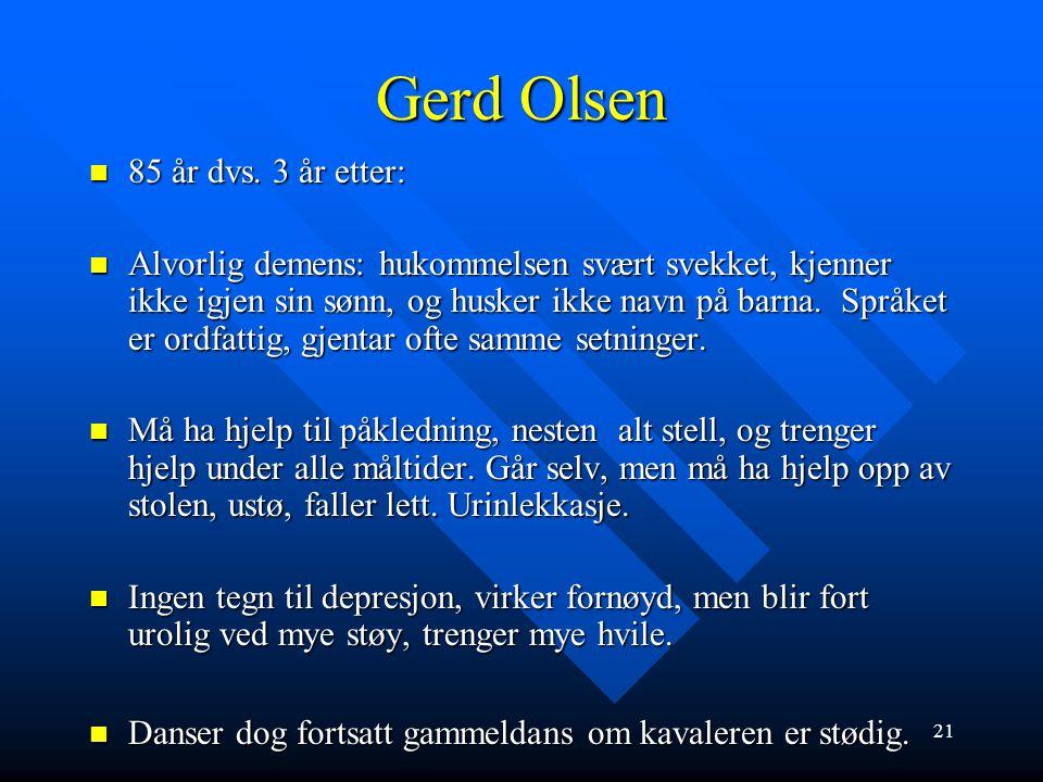 Gerd Olsen 85 år dvs. 3 år etter: