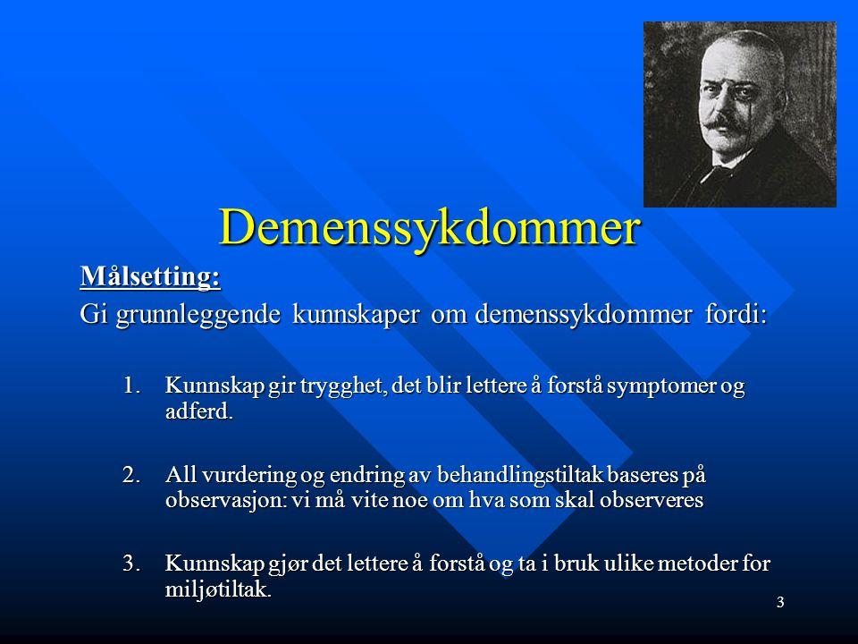 Demenssykdommer Målsetting: