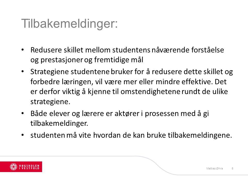 Tilbakemeldinger: Redusere skillet mellom studentens nåværende forståelse og prestasjoner og fremtidige mål.