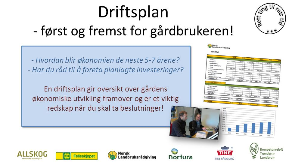 Driftsplan - først og fremst for gårdbrukeren!