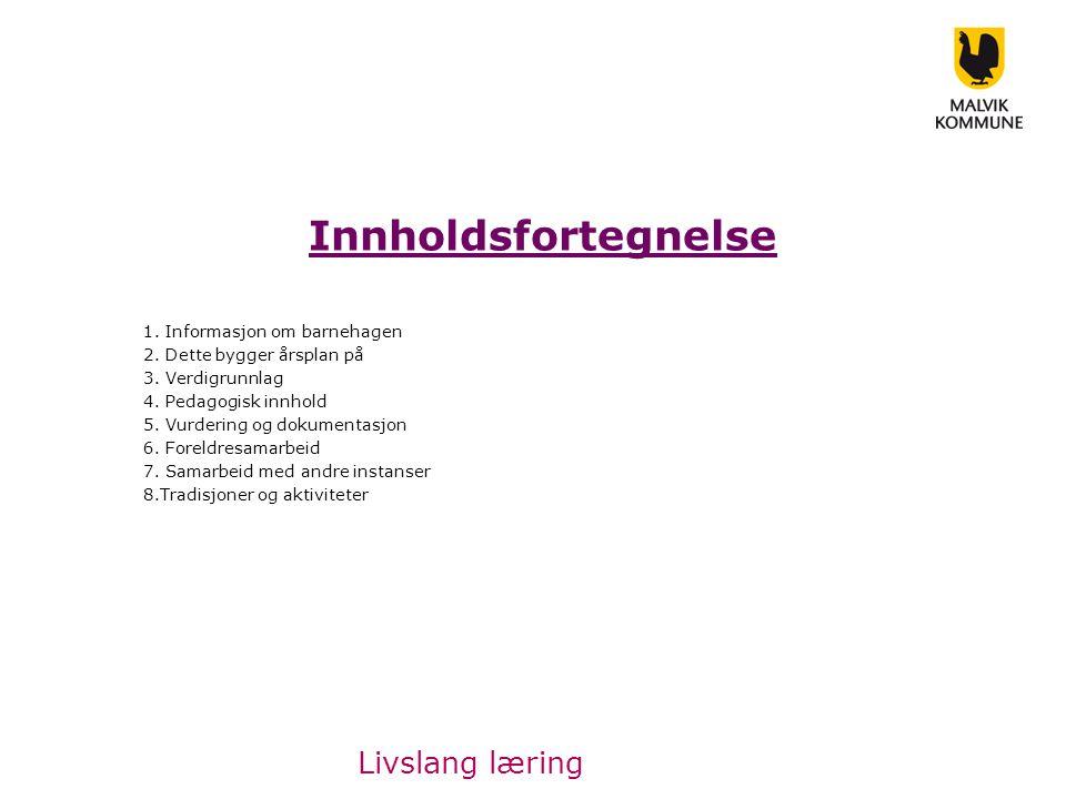 Innholdsfortegnelse Livslang læring 1. Informasjon om barnehagen