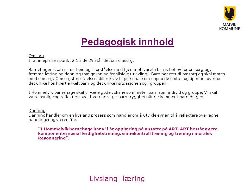 Pedagogisk innhold Livslang læring Omsorg