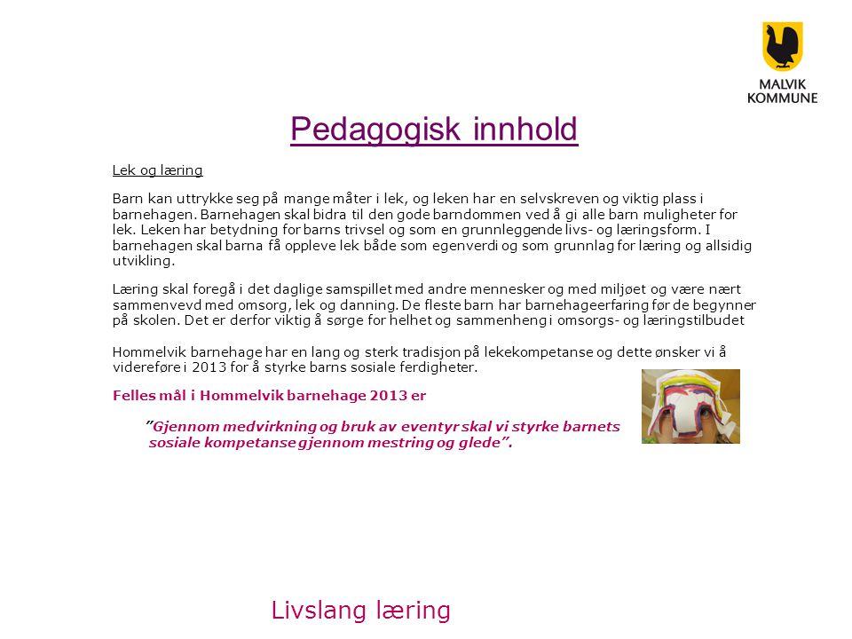 Pedagogisk innhold Livslang læring Lek og læring