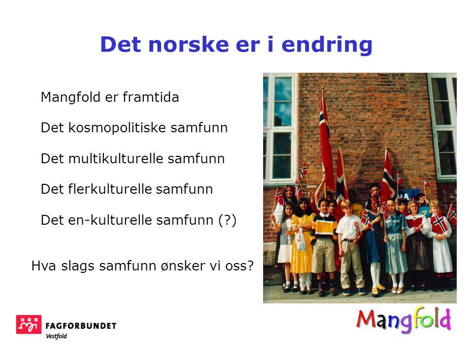 Det norske er i endring Mangfold er framtida