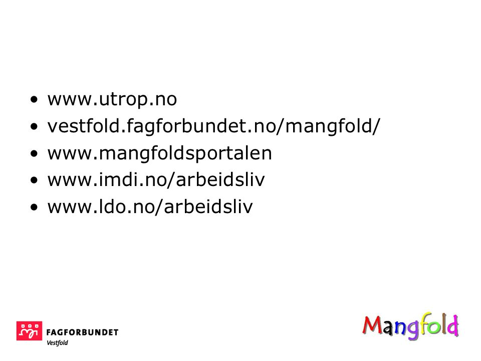 www.utrop.no vestfold.fagforbundet.no/mangfold/ www.mangfoldsportalen.