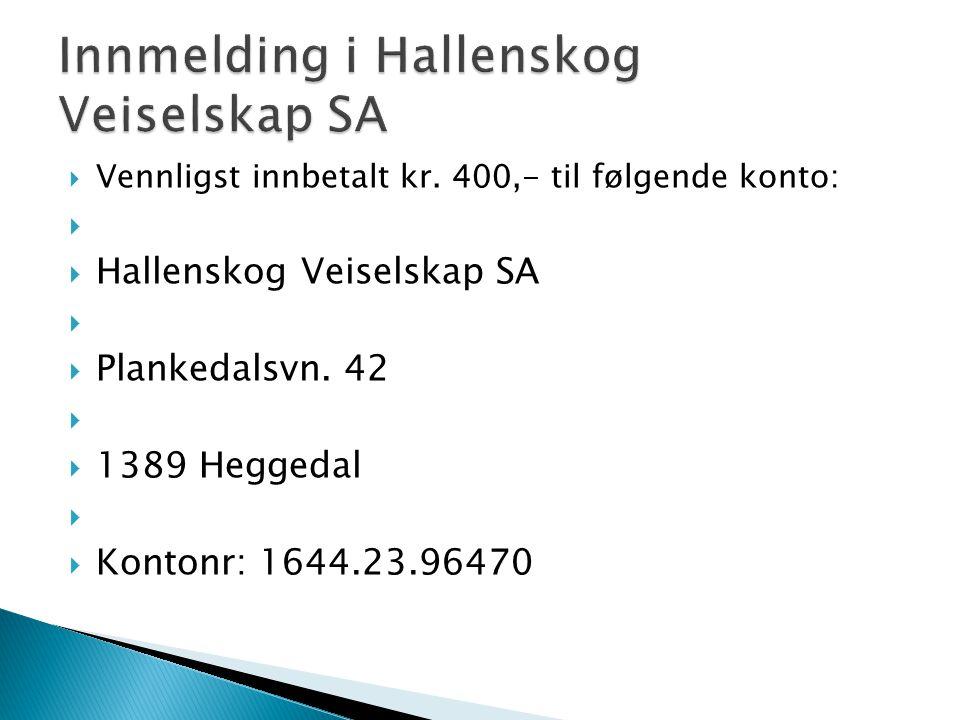 Innmelding i Hallenskog Veiselskap SA