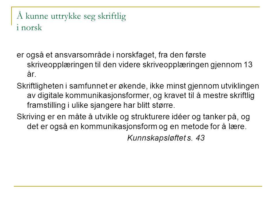 Å kunne uttrykke seg skriftlig i norsk