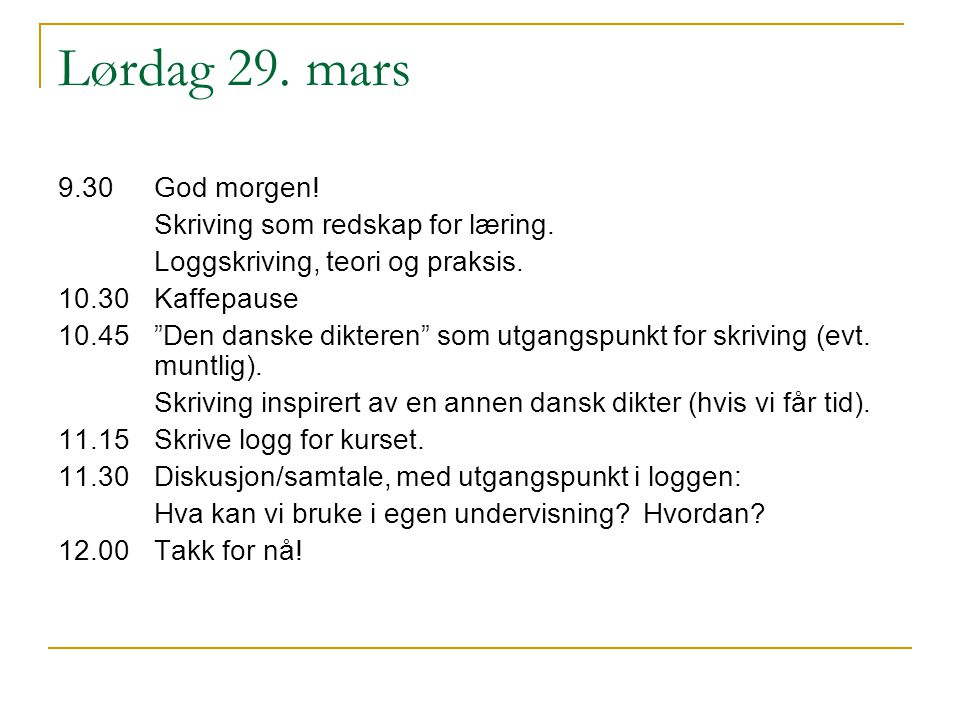 Lørdag 29. mars 9.30 God morgen! Skriving som redskap for læring.