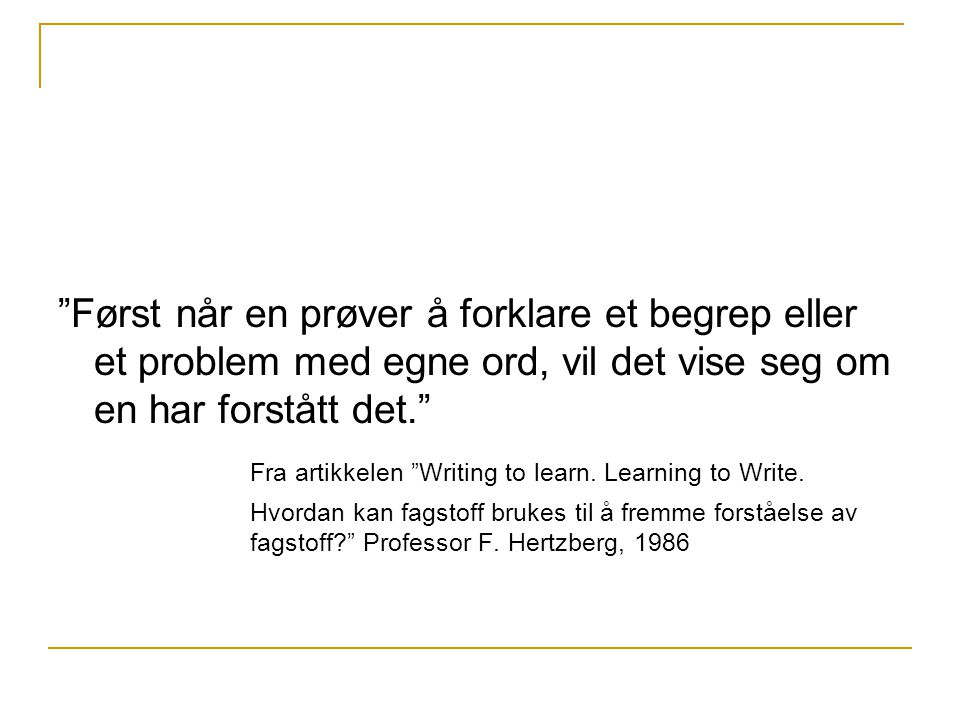 Fra artikkelen Writing to learn. Learning to Write.