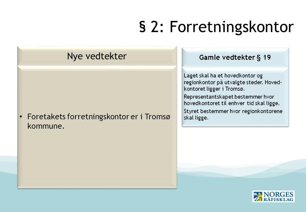 § 2: Forretningskontor Nye vedtekter