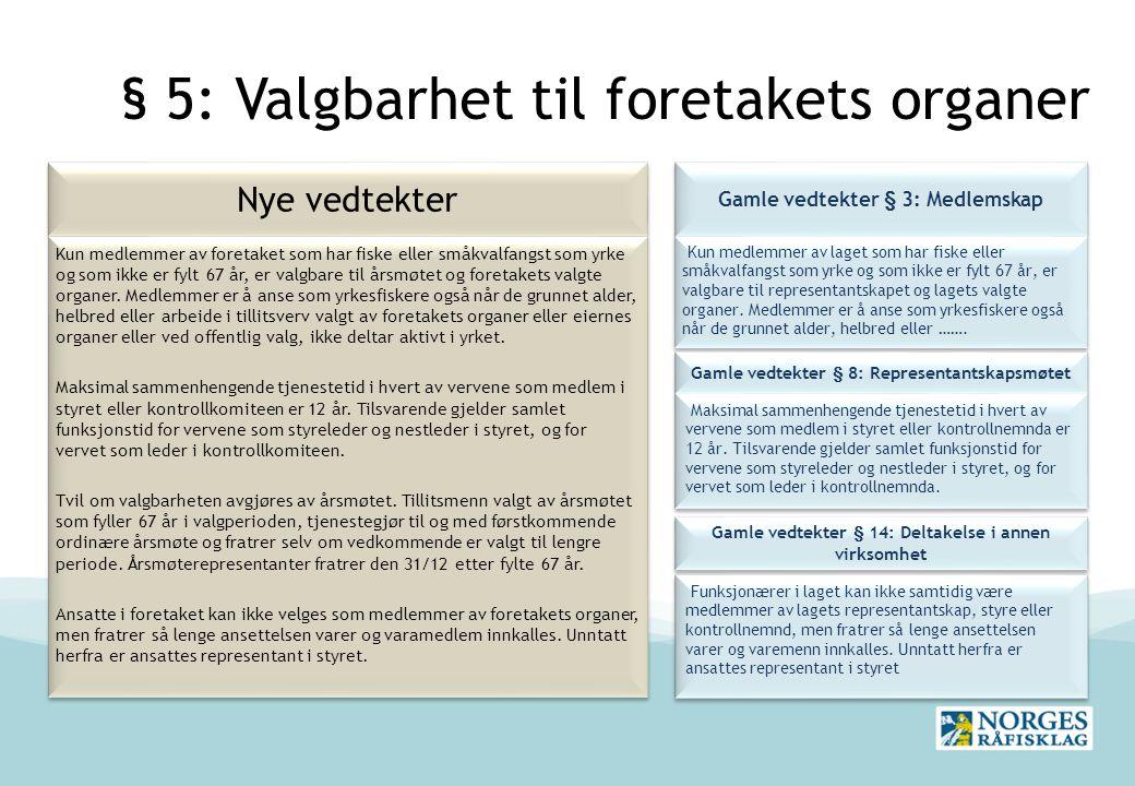 § 5: Valgbarhet til foretakets organer