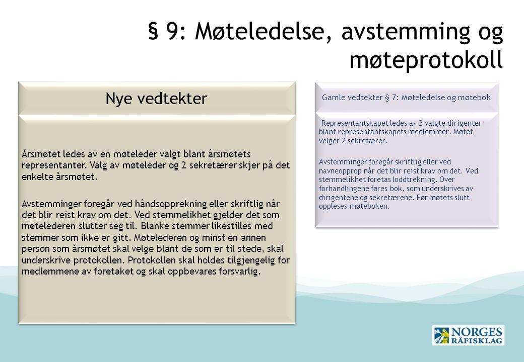 § 9: Møteledelse, avstemming og møteprotokoll