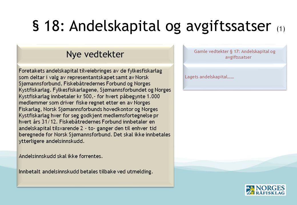 § 18: Andelskapital og avgiftssatser (1)