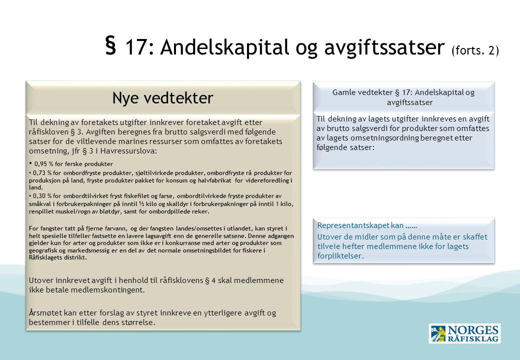 § 17: Andelskapital og avgiftssatser (forts. 2)