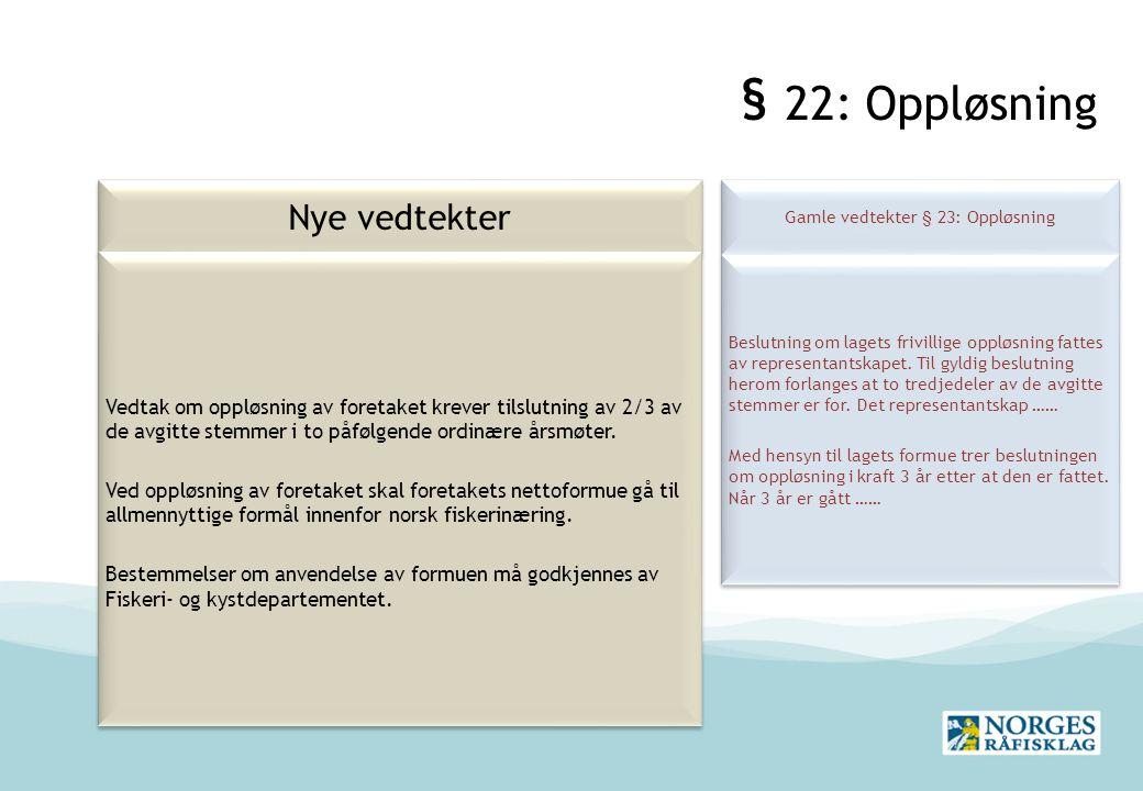 Gamle vedtekter § 23: Oppløsning