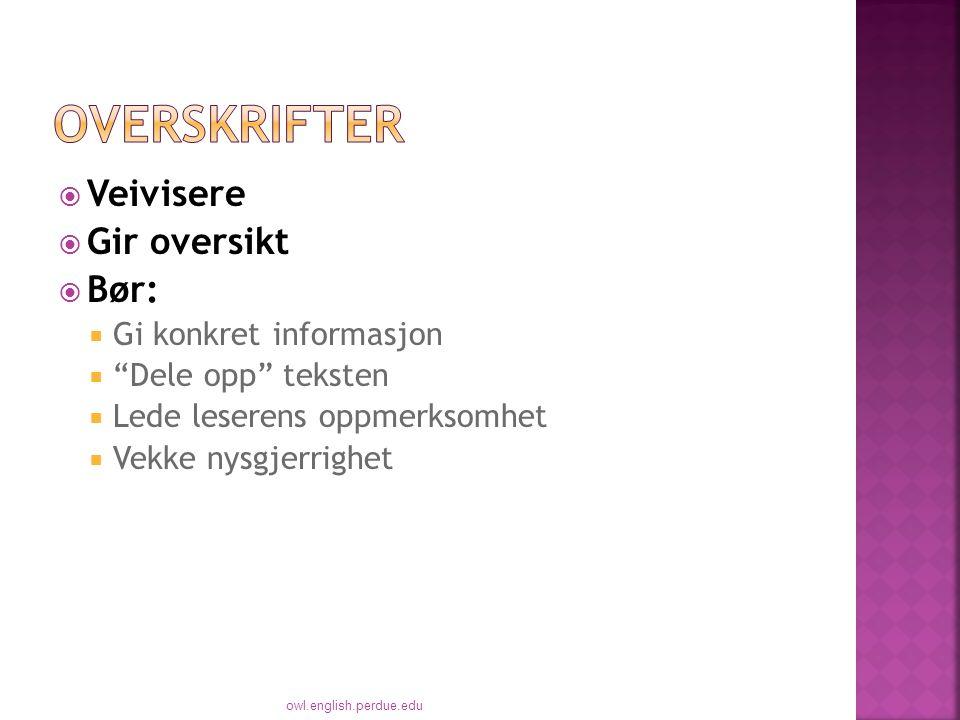 overskrifter Veivisere Gir oversikt Bør: Gi konkret informasjon