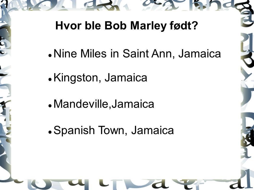 Hvor ble Bob Marley født