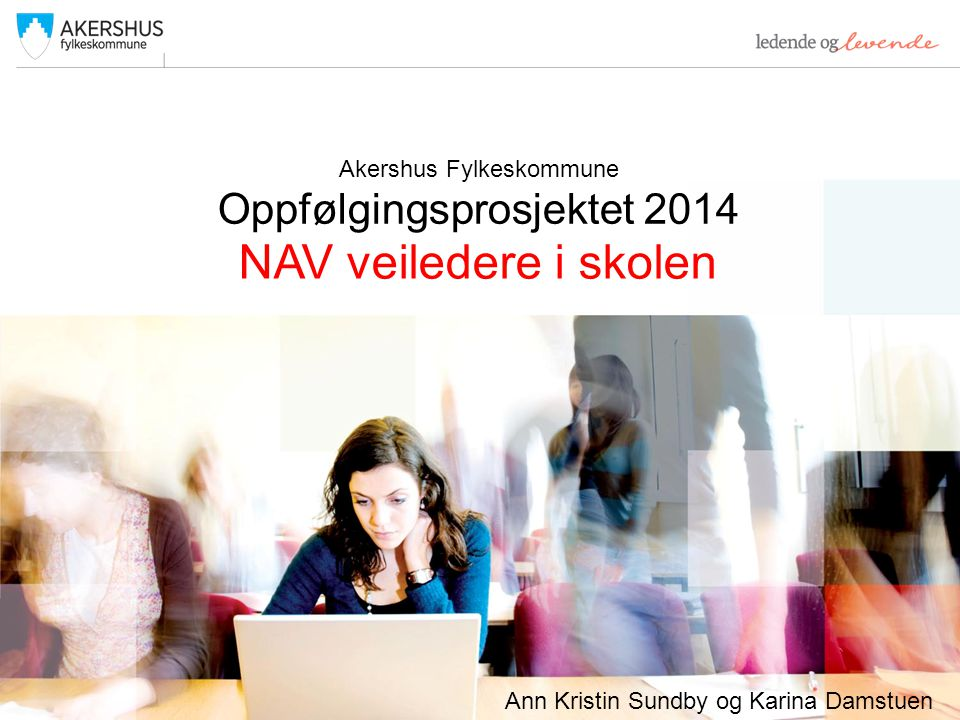 Akershus Fylkeskommune Oppfølgingsprosjektet 2014
