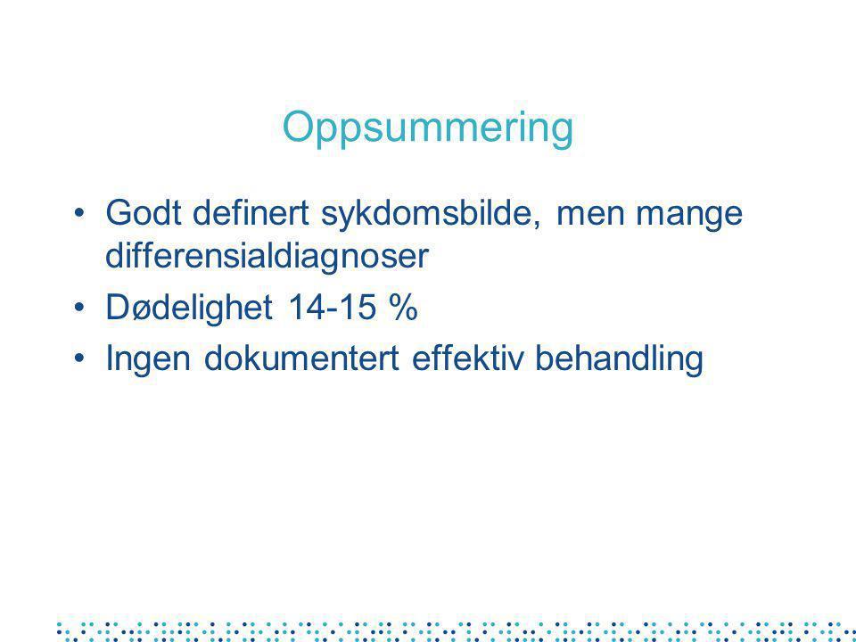 Oppsummering Godt definert sykdomsbilde, men mange differensialdiagnoser.