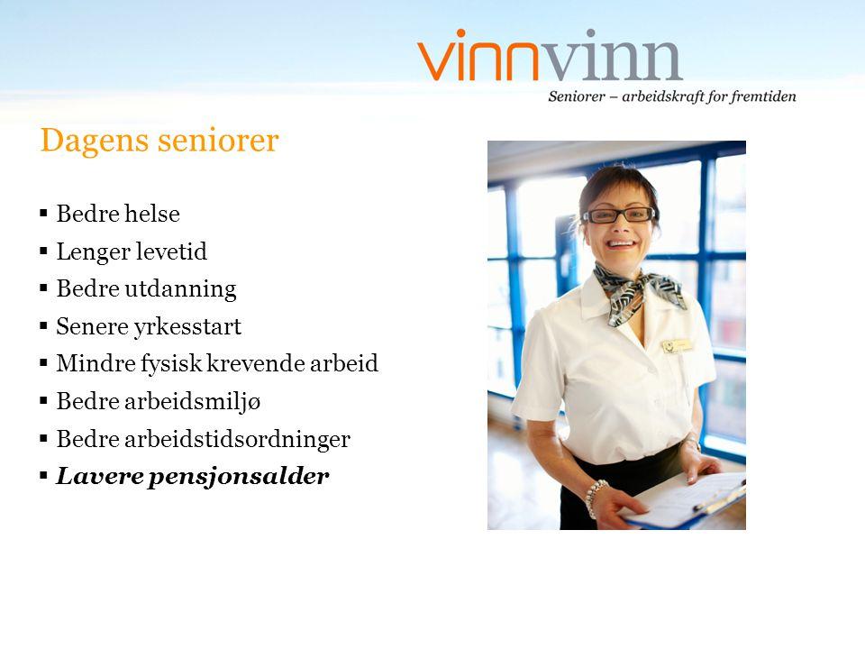 Dagens seniorer Bedre helse Lenger levetid Bedre utdanning
