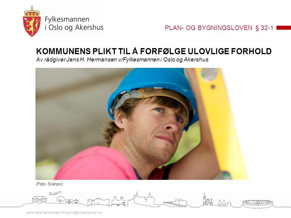 KOMMUNENS PLIKT TIL Å FORFØLGE ULOVLIGE FORHOLD