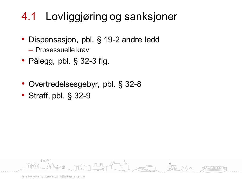 4.1 Lovliggjøring og sanksjoner