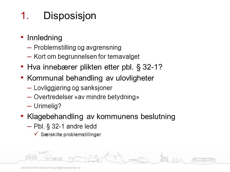 1. Disposisjon Innledning Hva innebærer plikten etter pbl. § 32-1