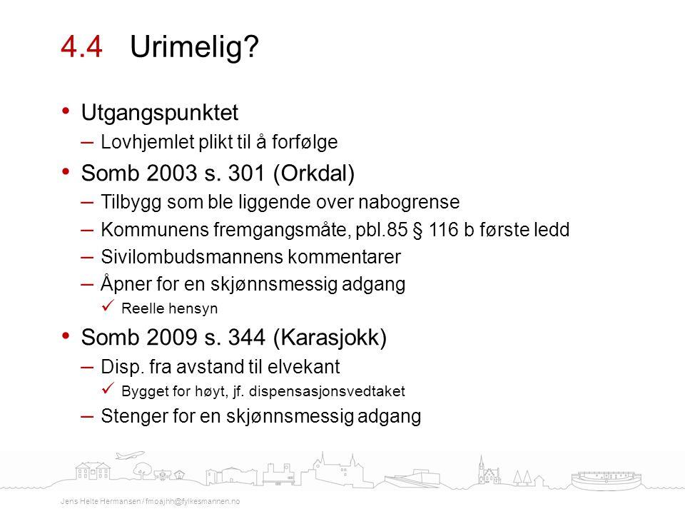 4.4 Urimelig Utgangspunktet Somb 2003 s. 301 (Orkdal)