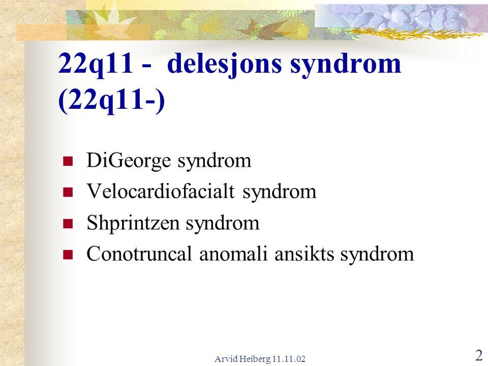 22q11 - delesjons syndrom (22q11-)