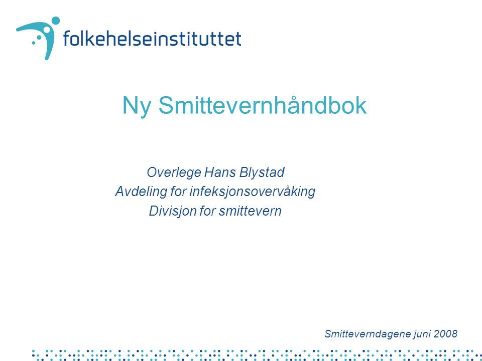 Ny Smittevernhåndbok Overlege Hans Blystad