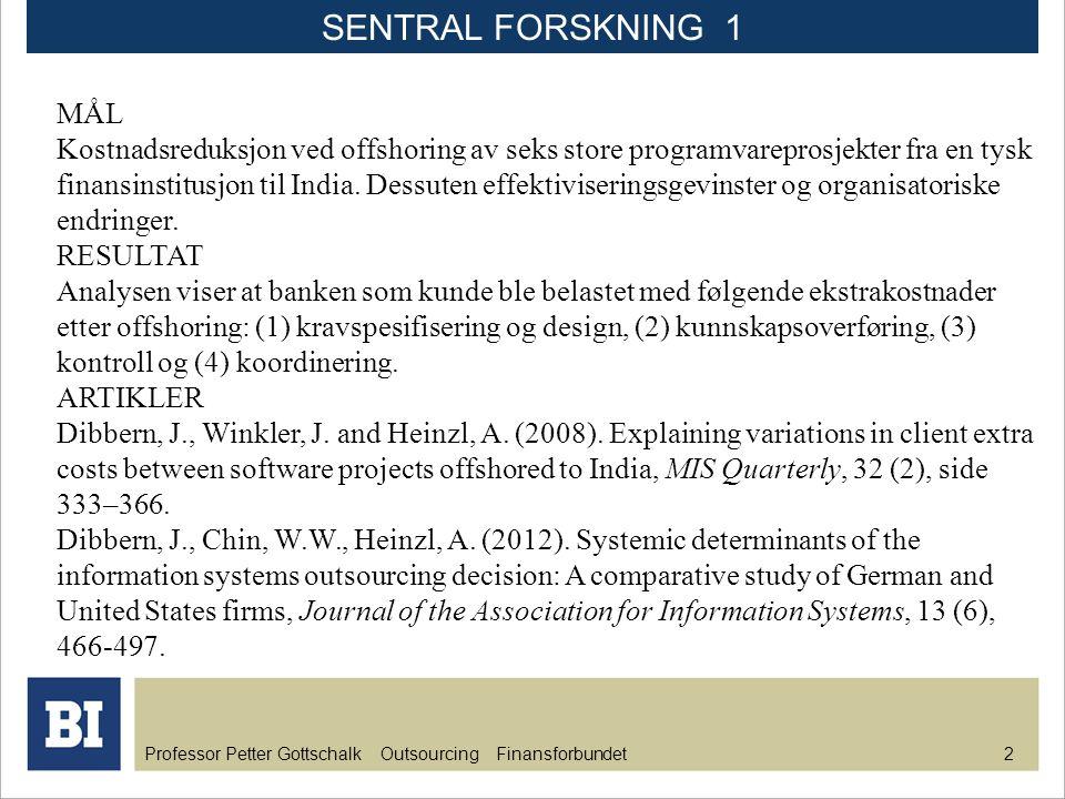 SENTRAL FORSKNING 1 MÅL.