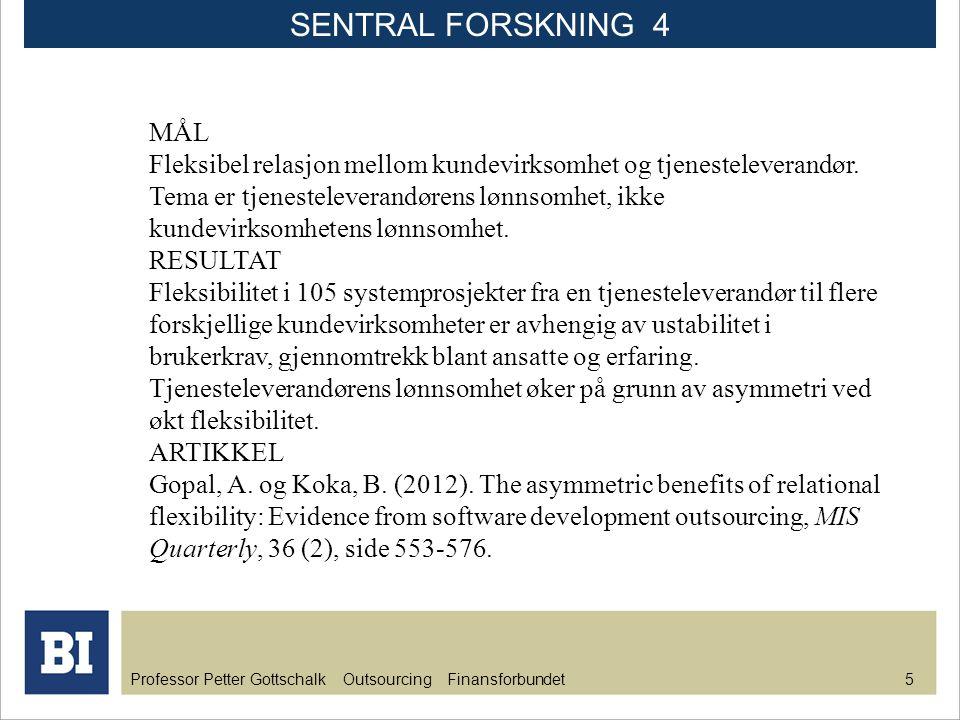 SENTRAL FORSKNING 4 MÅL.