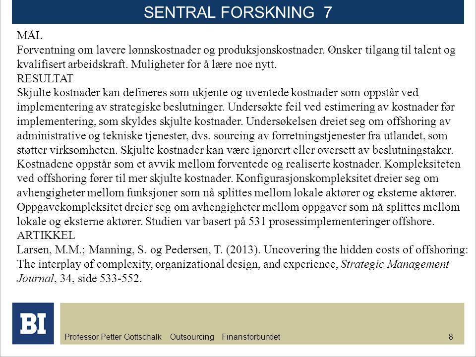 SENTRAL FORSKNING 7 MÅL.