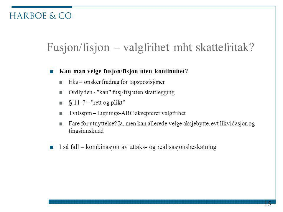 Fusjon/fisjon – valgfrihet mht skattefritak