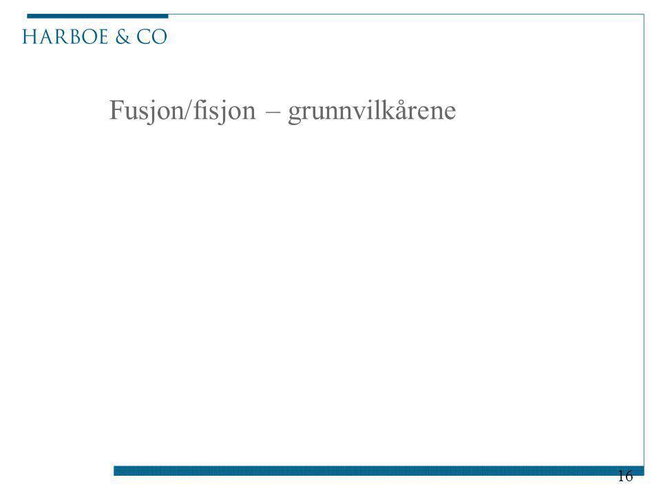 Fusjon/fisjon – grunnvilkårene