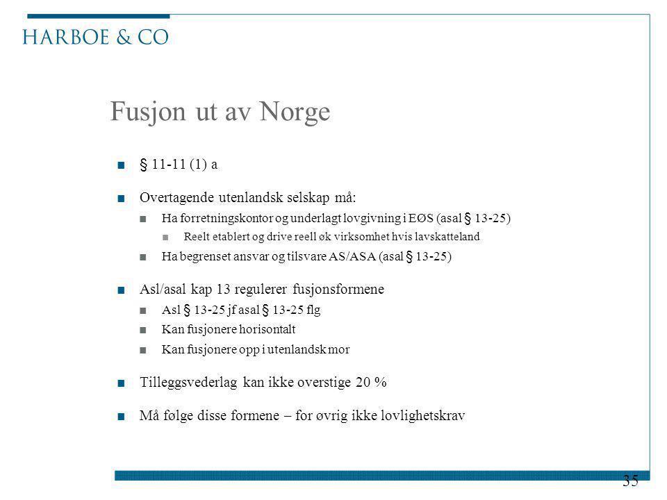 Fusjon ut av Norge § 11-11 (1) a Overtagende utenlandsk selskap må: