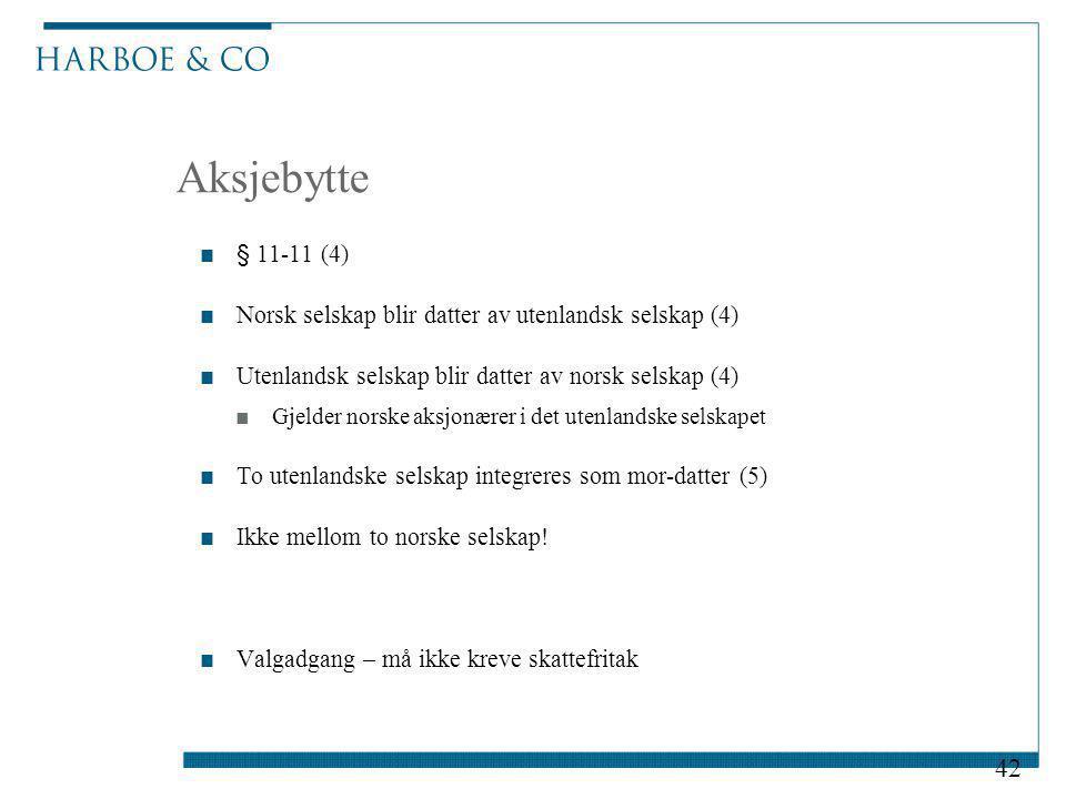 Aksjebytte § 11-11 (4) Norsk selskap blir datter av utenlandsk selskap (4) Utenlandsk selskap blir datter av norsk selskap (4)