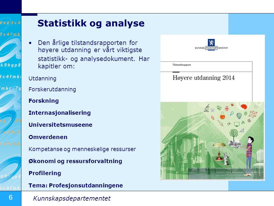 Statistikk og analyse Den årlige tilstandsrapporten for høyere utdanning er vårt viktigste. statistikk- og analysedokument. Har kapitler om: