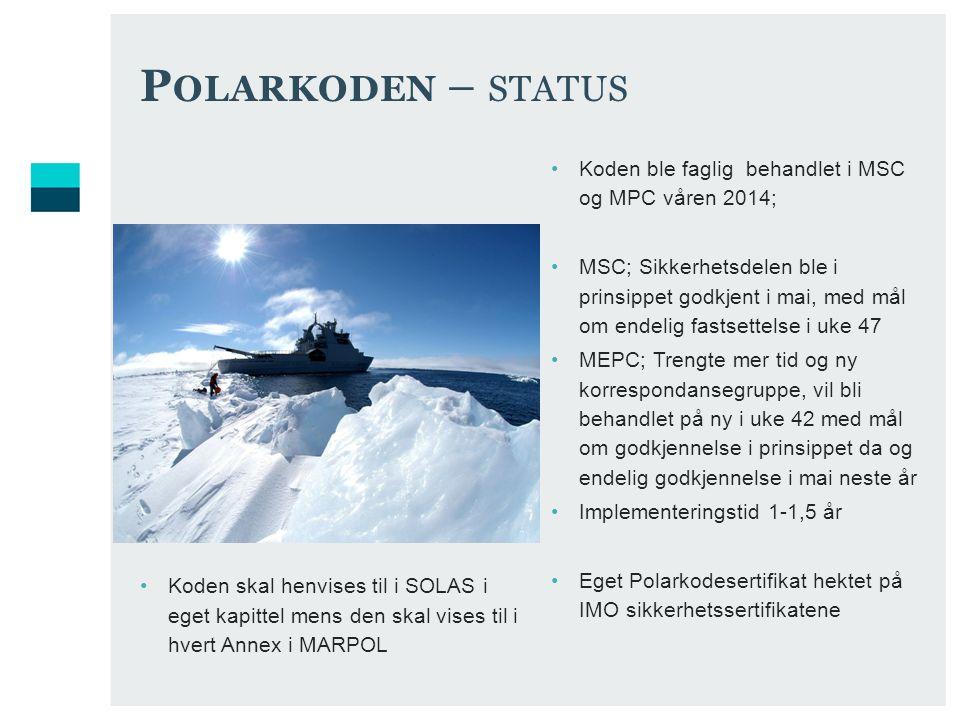 Polarkoden – status Koden skal henvises til i SOLAS i eget kapittel mens den skal vises til i hvert Annex i MARPOL.