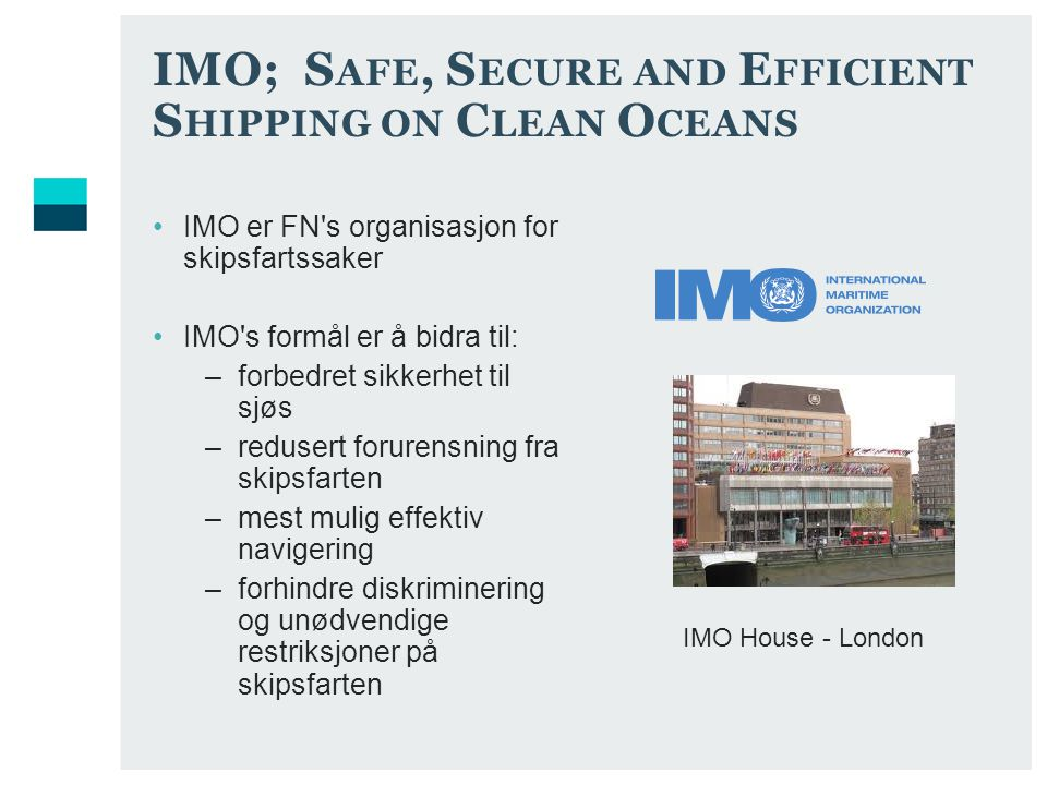 IMO; Safe, Secure and Efficient Shipping on Clean Oceans