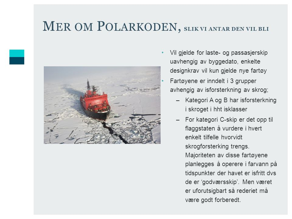 Mer om Polarkoden, slik vi antar den vil bli