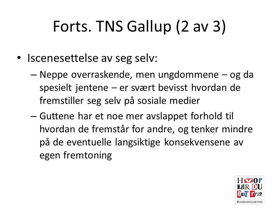 Forts. TNS Gallup (2 av 3) Iscenesettelse av seg selv: