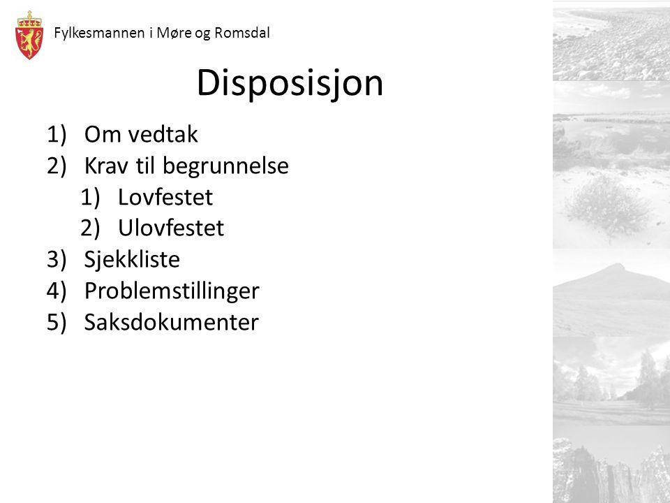 Disposisjon Om vedtak Krav til begrunnelse Lovfestet Ulovfestet