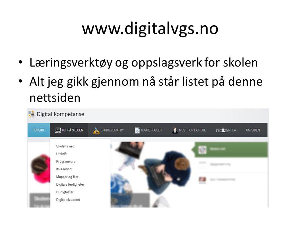 www.digitalvgs.no Læringsverktøy og oppslagsverk for skolen