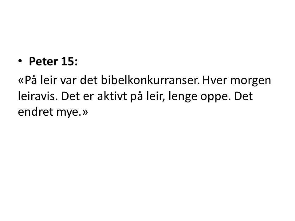 Peter 15: «På leir var det bibelkonkurranser. Hver morgen leiravis.