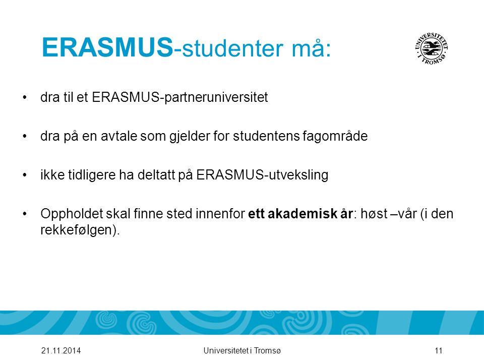 ERASMUS-studenter må: