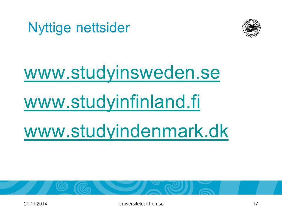 www.studyinsweden.se www.studyinfinland.fi www.studyindenmark.dk