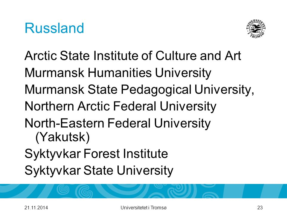 Russland Arctic State Institute of Culture and Art