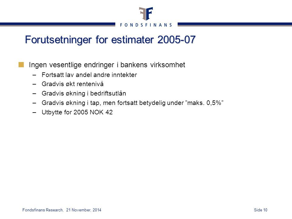 Forutsetninger for estimater 2005-07
