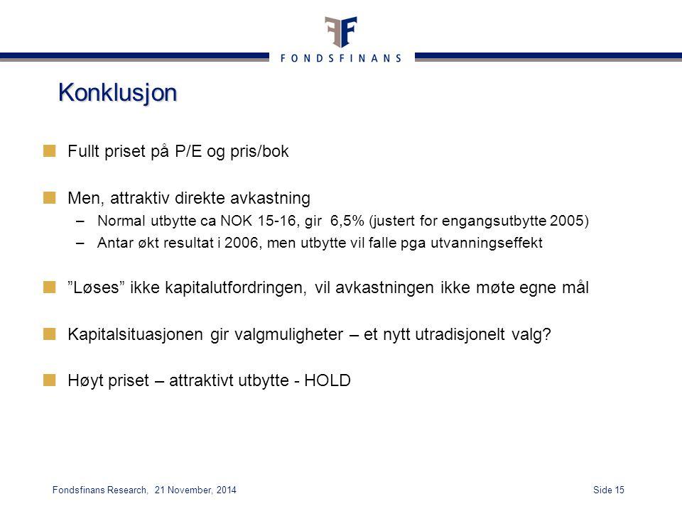Konklusjon Fullt priset på P/E og pris/bok
